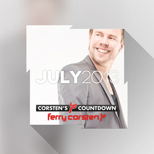 Ferry Corsten presents Corsten's Countdown July 2013 by Various Artists