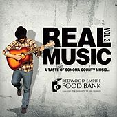 Play & Download Real Music: A Taste of Sonoma County, Vol. 3 by Various Artists | Napster