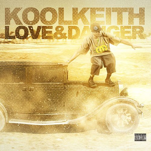 Play & Download Love & Danger (Deluxe Edition) by Kool Keith | Napster