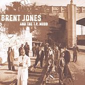 Brent Jones & The T.P. Mobb by Brent Jones & the TP Mobb