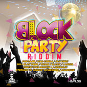 Play & Download Block Party Riddim by Various Artists | Napster
