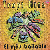 Play & Download Tropi Hits: El Mas Bailable by Various Artists | Napster