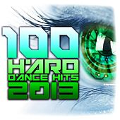 Play & Download 100 Hard Dance Hits 2013 - Top Rave Anthems, Psy Trance, Hard House, Acid Techno, Nrg, High Bpm, Edm Festival by Various Artists | Napster