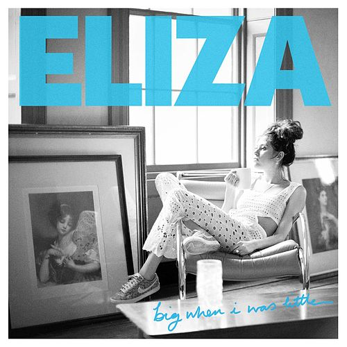 Big When I Was Little von Eliza Doolittle