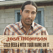 Play & Download Cold Beer With Your Name On It by Josh Thompson | Napster