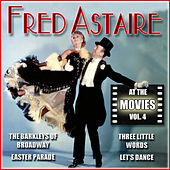 Play & Download Fred Astaire at the Movies, Vol. 4 by Fred Astaire | Napster