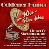Goldener Humor der 30er - 50er Jahre by Various Artists