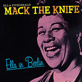 Play & Download Ella in Berlin: Mack the Knife (Bonus Track Version) by Ella Fitzgerald | Napster