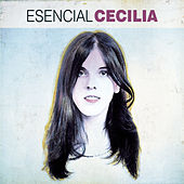 Play & Download Esencial Cecilia by Cecilia | Napster