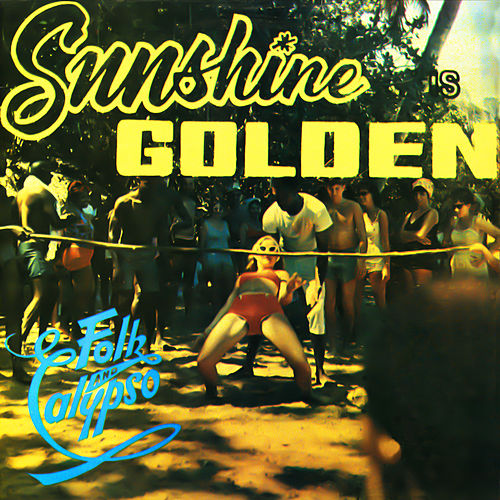 Sunshine Is Golden - Folk & Calypso by The Gaylads