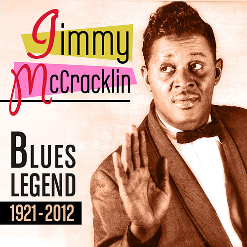 Play & Download Blues Legend 1921-2012 by Jimmy McCracklin | Napster