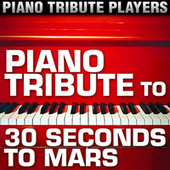 Piano Tribute to 30 Seconds to Mars by Piano Tribute Players