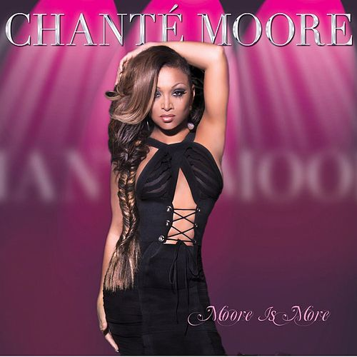 Play & Download Moore Is More by Chante Moore | Napster