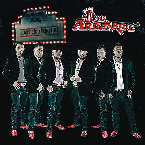 Play & Download La Sedienta by Los Reyes De Arranque | Napster