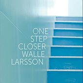 Play & Download One Step Closer by Walle Larsson | Napster