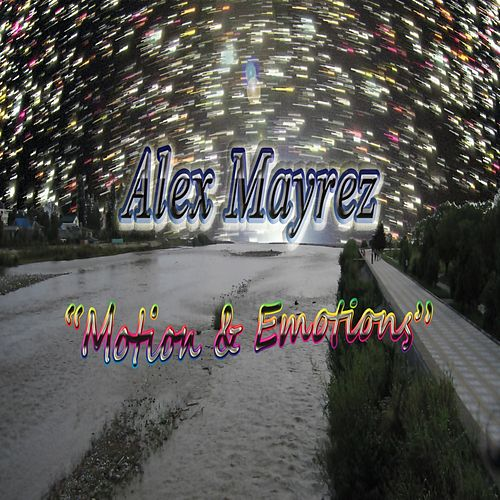 Play & Download Motion & Emotions by Alex Mayrez | Napster