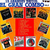 Play & Download 15 Grandes Exitos, Vol. 2 by El Gran Combo De Puerto Rico | Napster