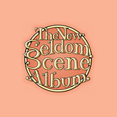 Play & Download The New Seldom Scene Album by The Seldom Scene | Napster