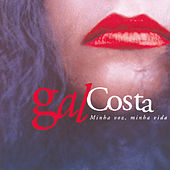 Play & Download Minha Voz, Minha Vida by Gal Costa | Napster