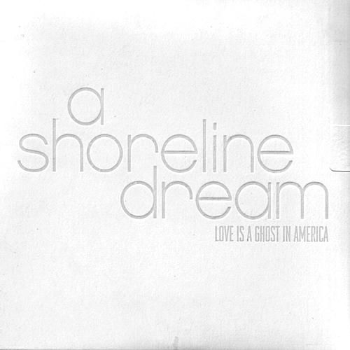 Love Is a Ghost In America by A Shoreline Dream