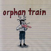 Play & Download Orphan Train by Orphan Train | Napster