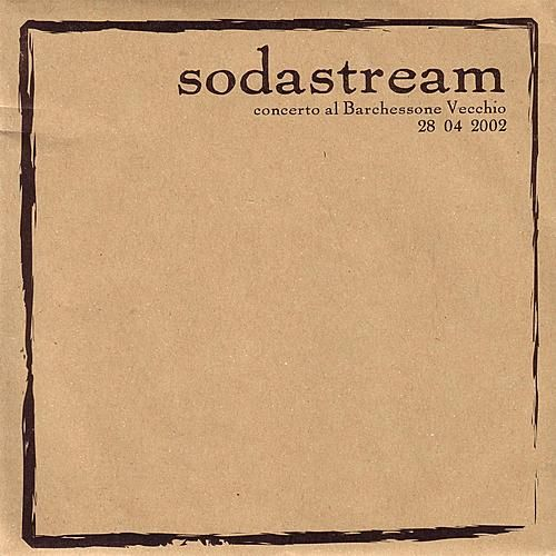 Play & Download Concerto al Barchessone Vecchio 28 04 2002 by Sodastream | Napster