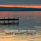 Sleep Music Volume Seven by Absolute Sleep Music