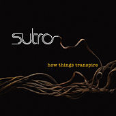 How Things Transpire by Sutro