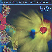 Play & Download Diamond In My Heart by L.A. Work | Napster
