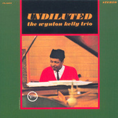 Play & Download Undiluted by Wynton Kelly | Napster