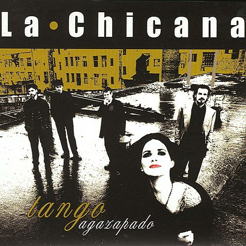 Play & Download Tango Agazapado by La Chicana | Napster