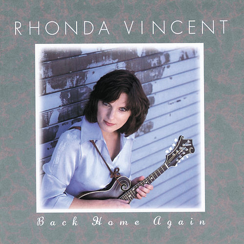 Play & Download Back Home Again by Rhonda Vincent | Napster