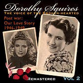 Play & Download Volume Two 1946 to 1949 by Dorothy Squires | Napster