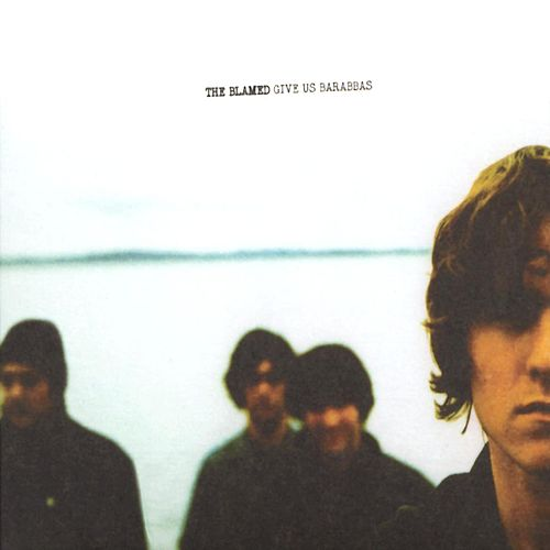 Play & Download Give Us Barabbas by The Blamed | Napster
