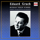 Play & Download Russian Violin School. Eduard Grach - vol.1 by Eduard Grach | Napster