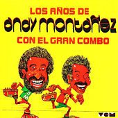 Play & Download Los Anos de Andy Montanez by El Gran Combo De Puerto Rico | Napster