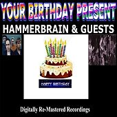 Your Birthday Present - Hammerbrain & Guests by Various Artists