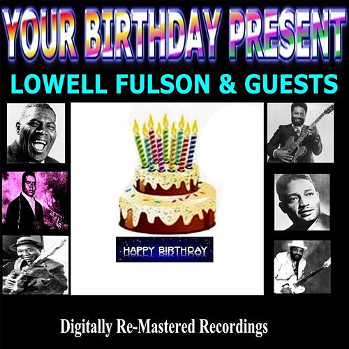 Play & Download Your Birthday Present - Lowell Fulson & Guests by Various Artists | Napster