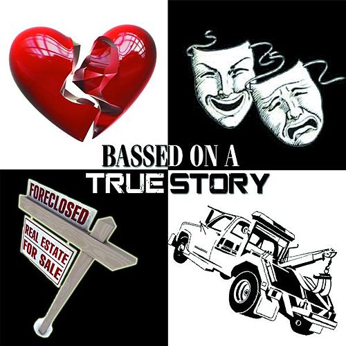 Bassed on a True Story by Hudson On Bass