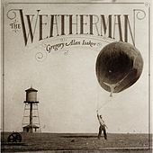 Play & Download The Weatherman by Gregory Alan Isakov | Napster
