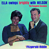 Play & Download Ella Swings Brightly with Nelson. The Complete Sessions (Bonus Track Version) by Ella Fitzgerald | Napster