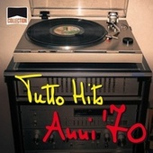 Collection: Tutto Hits Anni '70 by Various Artists