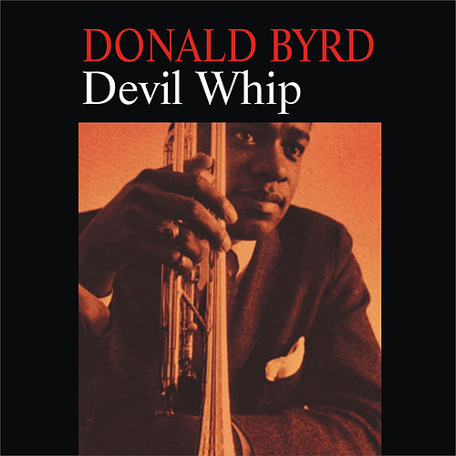 Play & Download Devil Whip by Donald Byrd | Napster
