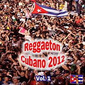 Play & Download Reggaeton Cubano 2012 Vol. 1 by Various Artists | Napster