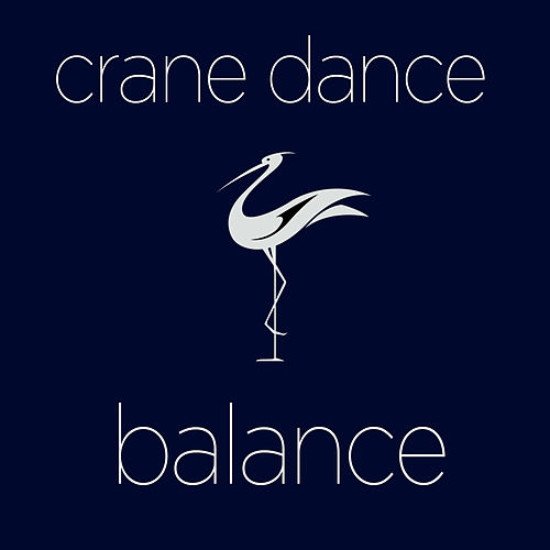 Play & Download Crane Dance - Songs and Sounds for Balance and Relaxation by Various Artists | Napster