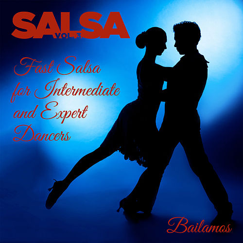 Play & Download Bailamos Salsa, Vol. 3: Fast Salsa for Intermediate and Expert Dancers with Celia Cruz, Eddie Palmieri, Kike Torre, And More by Various Artists | Napster