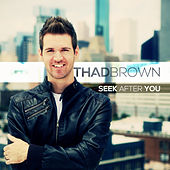 Play & Download Seek After You by Thad Brown | Napster