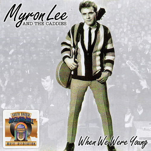 When We Were Young by Myron Lee & The Caddies