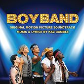 Play & Download BoyBand (Original Motion Picture Soundtrack) by Various Artists | Napster