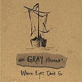 Play & Download Where Eyes Don't Go Instrumentals by The Gray Havens | Napster